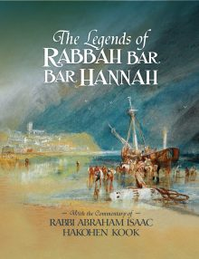 Rabba bar Bar Hanna | Rav Kook | Orot, Inc.